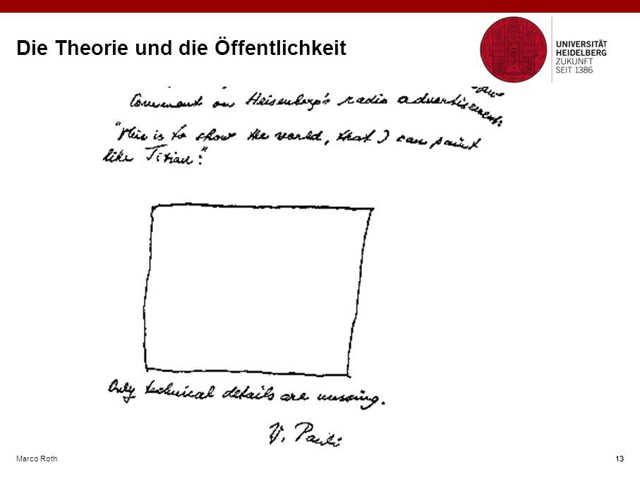 Marco Roth 13 Die Theorie und die Öffentlichkeit 13