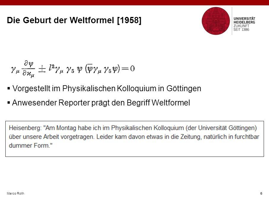 Marco Roth 6 Die Geburt der Weltformel [1958]  Vorgestellt im Physikalischen Kolloquium in Göttingen  Anwesender Reporter prägt den Begriff Weltformel 6