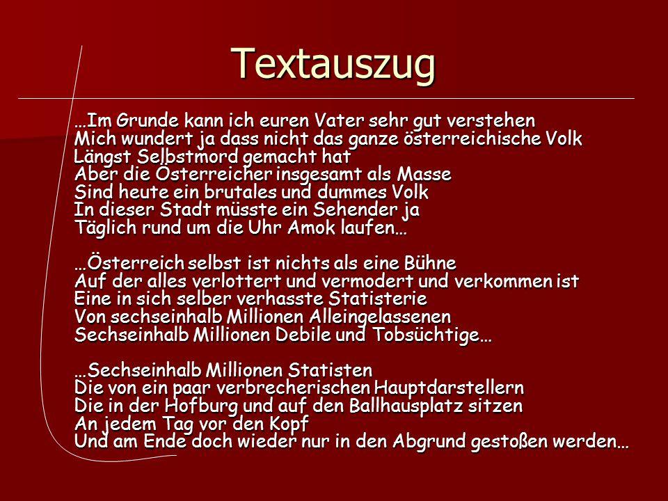 Textauszug …Im Grunde kann ich euren Vater sehr gut verstehen Mich wundert ja dass nicht das ganze österreichische Volk Längst Selbstmord gemacht hat