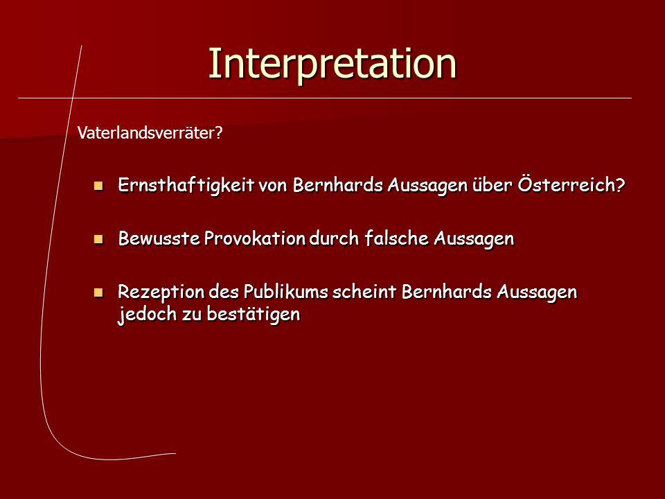 Interpretation Ernsthaftigkeit von Bernhards Aussagen über Österreich? Ernsthaftigkeit von Bernhards Aussagen über Österreich? Bewusste Provokation du