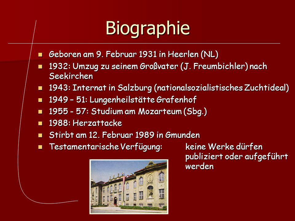Biographie Geboren am 9. Februar 1931 in Heerlen (NL) Geboren am 9. Februar 1931 in Heerlen (NL) 1932: Umzug zu seinem Großvater (J. Freumbichler) nac