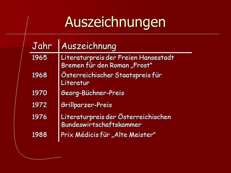 """Auszeichnungen JahrAuszeichnung 1965 Literaturpreis der Freien Hansestadt Bremen für den Roman """"Frost"""" 1968 Österreichischer Staatspreis für Literatur"""
