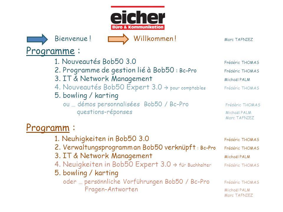 Bienvenue ! Willkommen ! Marc TAFNIEZ Programme : 1. Nouveautés Bob50 3.0 Frédéric THOMAS 2. Programme de gestion lié à Bob50 : Bc-Pro Frédéric THOMAS