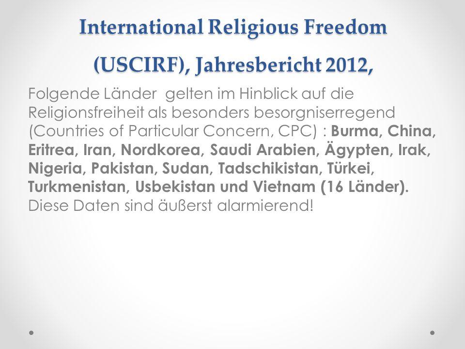 United States Commission on International Religious Freedom (USCIRF), Jahresbericht 2012, Folgende Länder gelten im Hinblick auf die Religionsfreiheit