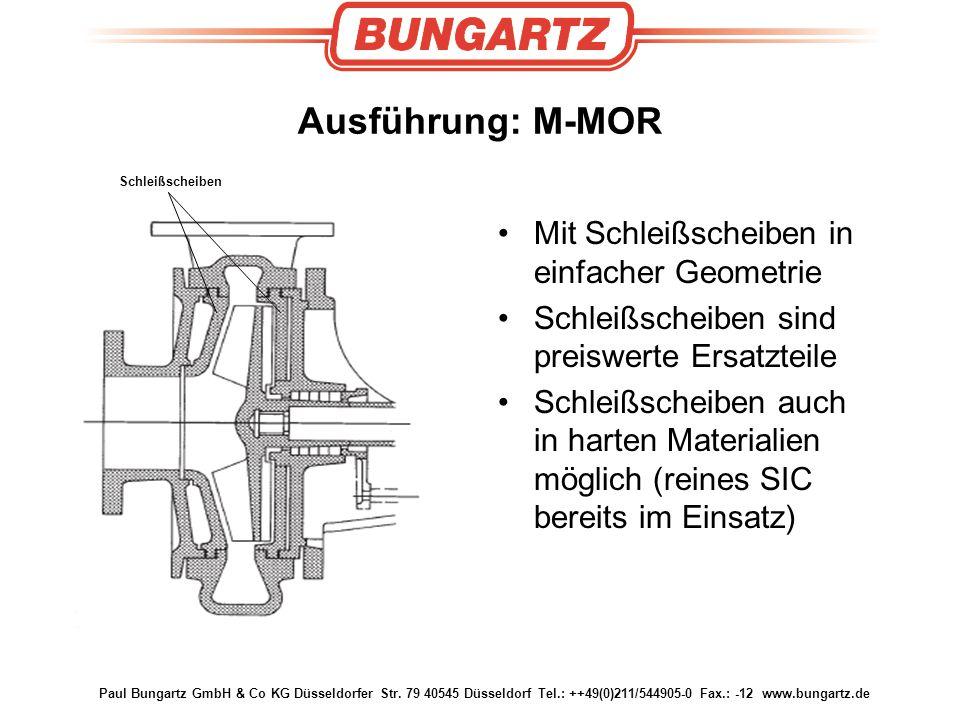 Paul Bungartz GmbH & Co KG Düsseldorfer Str. 79 40545 Düsseldorf Tel.: ++49(0)211/544905-0 Fax.: -12 www.bungartz.de Ausführung: M-MOR Mit Schleißsche