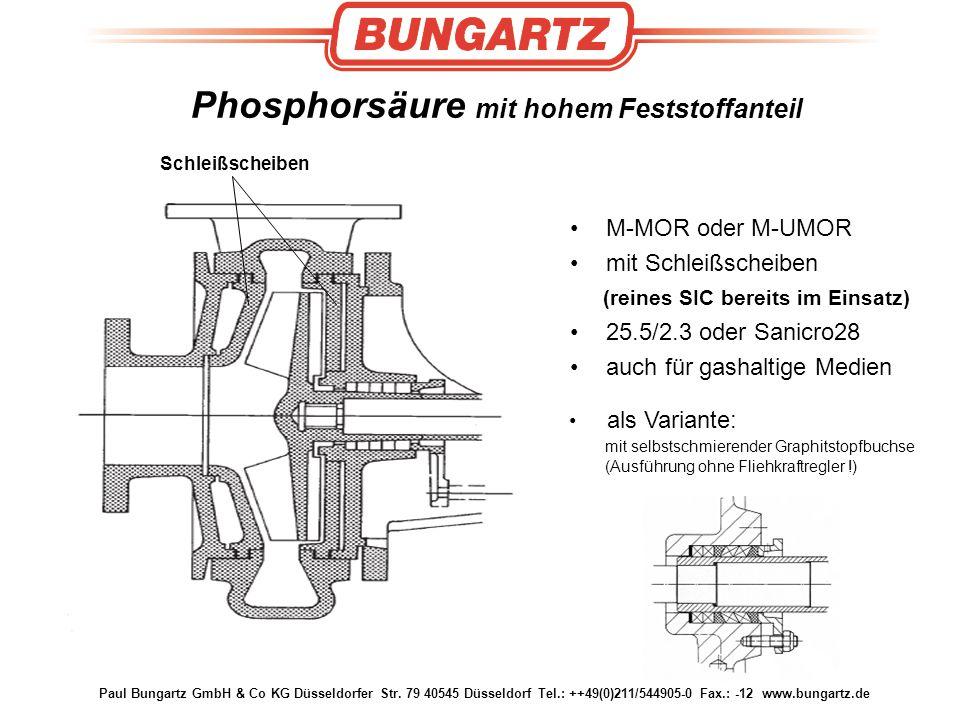 Paul Bungartz GmbH & Co KG Düsseldorfer Str. 79 40545 Düsseldorf Tel.: ++49(0)211/544905-0 Fax.: -12 www.bungartz.de Phosphorsäure mit hohem Feststoff