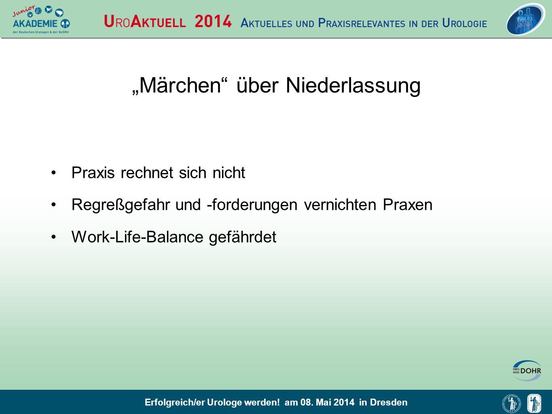 """Erfolgreich/er Urologe werden! am 08. Mai 2014 in Dresden """"Märchen"""" über Niederlassung Praxis rechnet sich nicht Regreßgefahr und -forderungen vernich"""