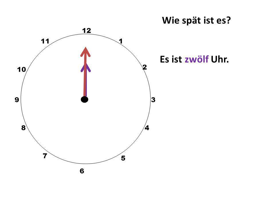 Wie spät ist es? 12 3 10 111 2 5 4 9 6 7 8 Es ist zwanzig vor zwölf Uhr. halb Uhr 5 nach 10 nach 20 nach 5 vor halb 5 vor 10 vor Viertel vor 20 vor 5
