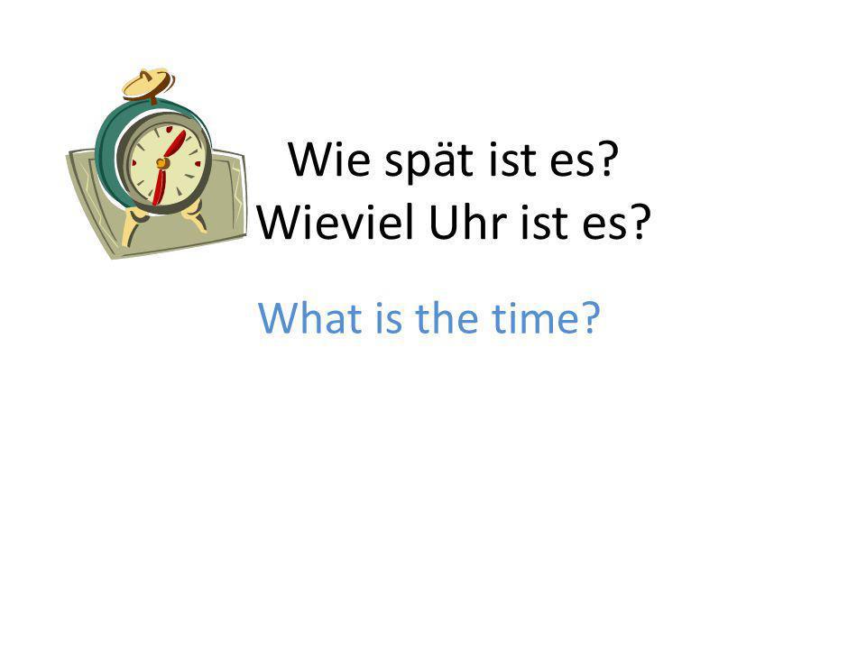 Wie spät ist es? 12 3 10 111 2 5 4 9 6 7 8 Es ist vier vor acht Uhr.