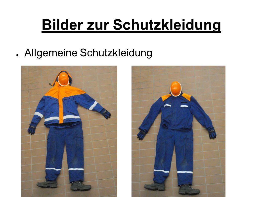 Anhang - zusätzliche Fotos: Allgemeine Schutzkleidung Schutzkleidung Atemschutzgeräteträger