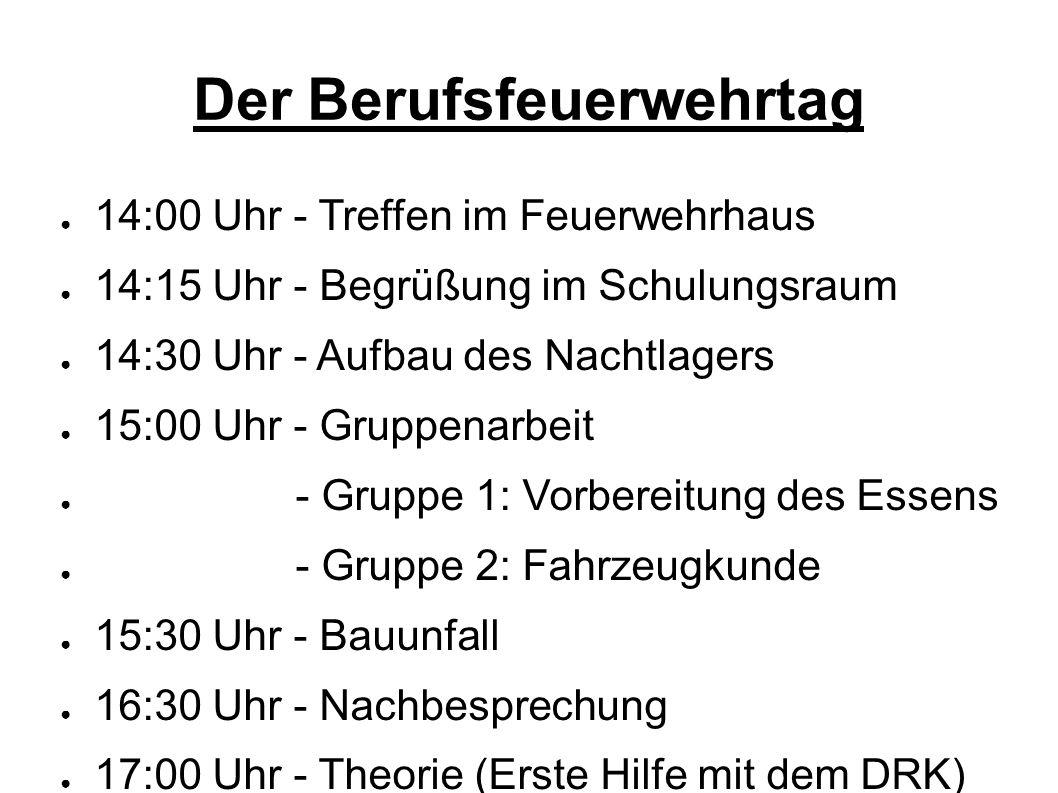 ● 18:00 Uhr - Freie Zeit ● 18:30 Uhr - Abendessen ● 19:15 Uhr - Verkehrsunfall mit Personensuche, DRK und einer 2.