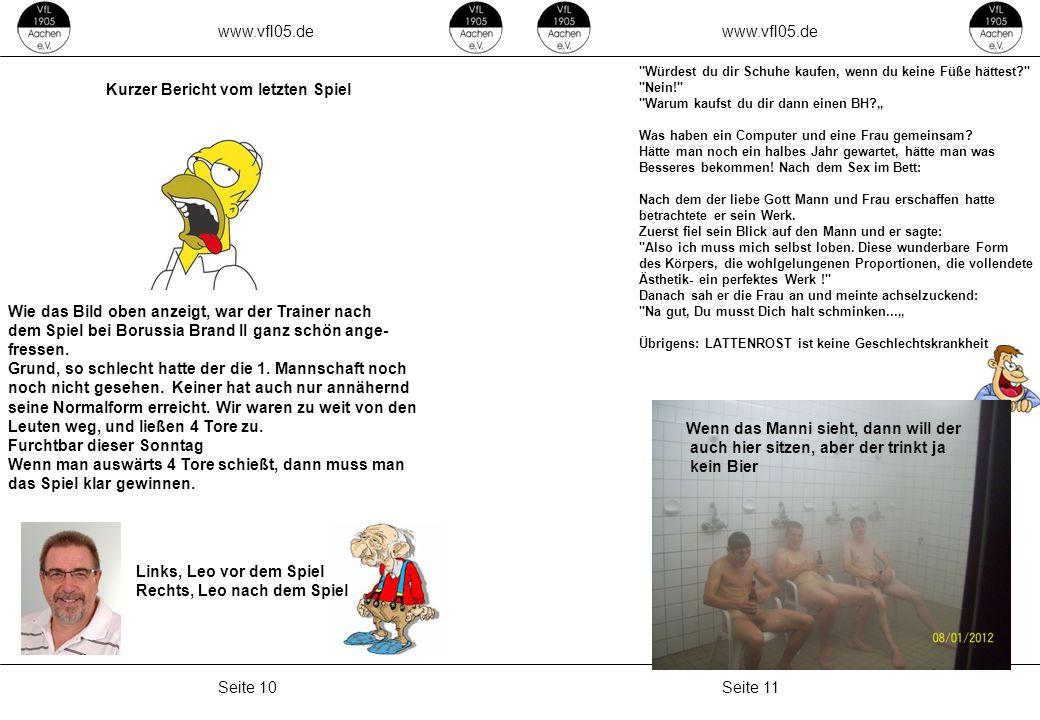 www.vfl05.de Seite 11Seite 10 ZEICHENERKLÄRUNG Erzeugt: 04.05.2011 04:33 Kurzer Bericht vom letzten Spiel Links, Leo vor dem Spiel Rechts, Leo nach de