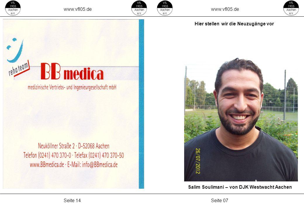 www.vfl05.de Seite 07Seite 14 Salim Soulimani – von DJK Westwacht Aachen Hier stellen wir die Neuzugänge vor