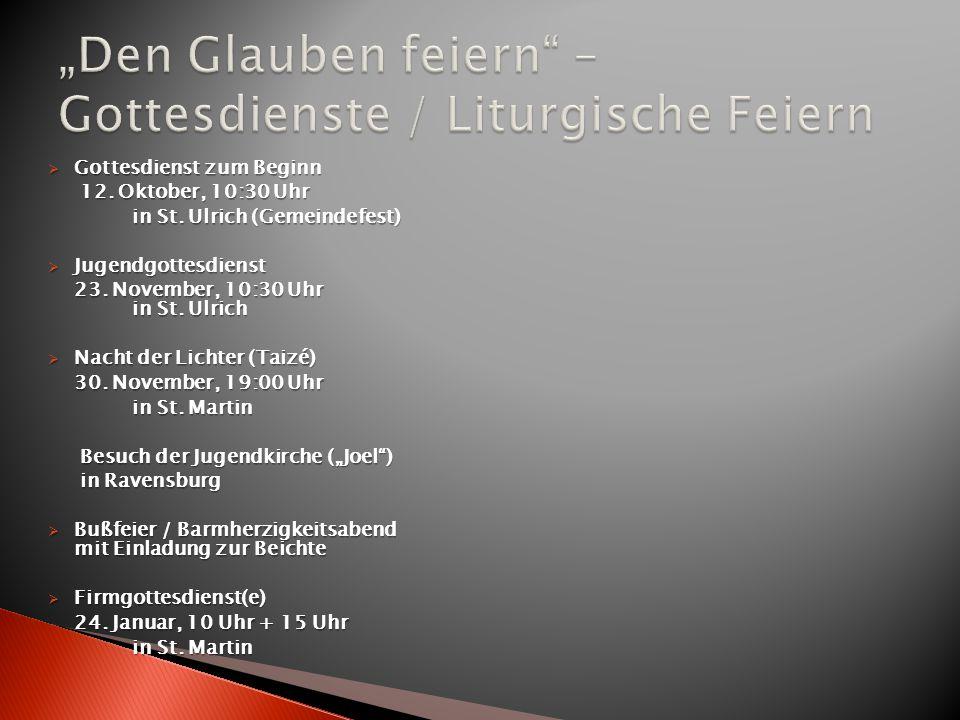  Gottesdienst zum Beginn 12. Oktober, 10:30 Uhr 12. Oktober, 10:30 Uhr in St. Ulrich (Gemeindefest) in St. Ulrich (Gemeindefest)  Jugendgottesdienst