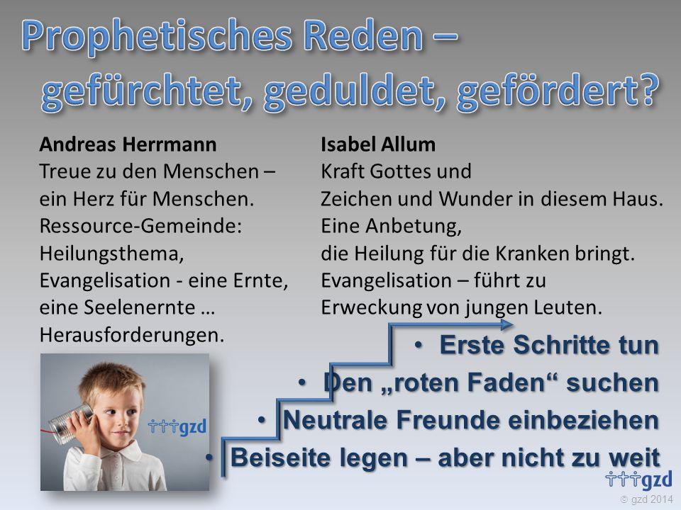  gzd 2014 Andreas Herrmann Treue zu den Menschen – ein Herz für Menschen. Ressource-Gemeinde: Heilungsthema, Evangelisation - eine Ernte, eine Seelen