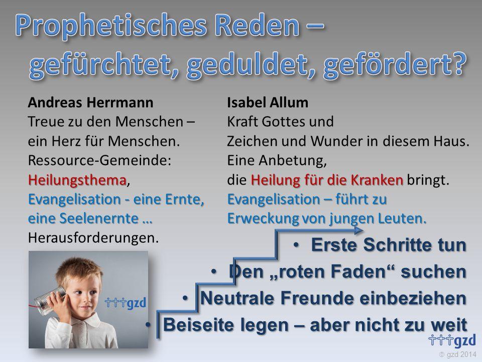  gzd 2014 Andreas Herrmann Heilungsthema Evangelisation - eine Ernte, eine Seelenernte … Treue zu den Menschen – ein Herz für Menschen. Ressource-Gem