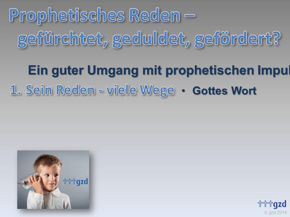  gzd 2014 Gottes WortGottes Wort Ein guter Umgang mit prophetischen Impulsen