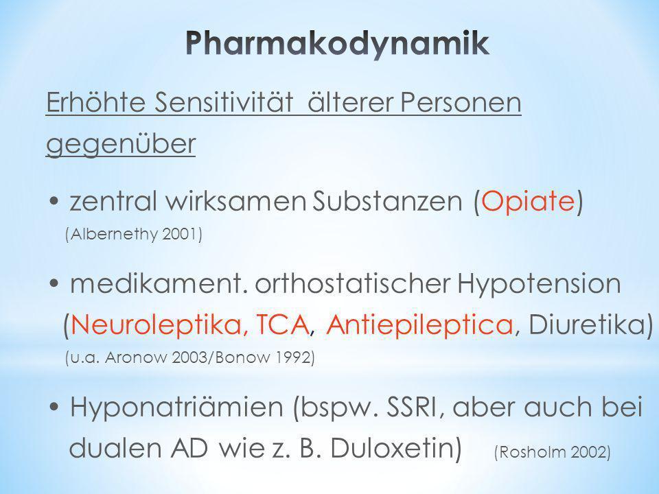 Erhöhte Sensitivität älterer Personen gegenüber zentral wirksamen Substanzen (Opiate) (Albernethy 2001) medikament. orthostatischer Hypotension (Neuro