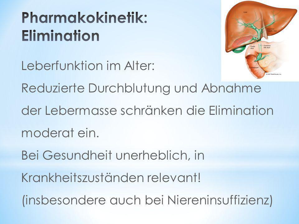 Leberfunktion im Alter: Reduzierte Durchblutung und Abnahme der Lebermasse schränken die Elimination moderat ein. Bei Gesundheit unerheblich, in Krank