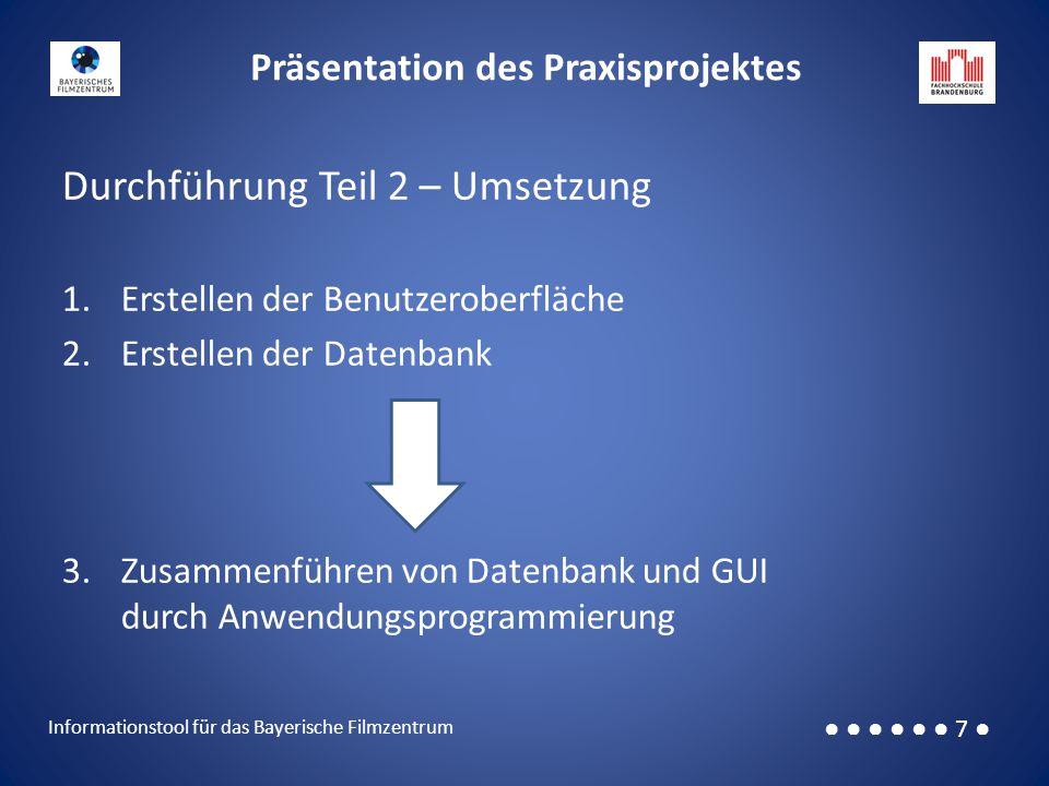 Präsentation des Praxisprojektes ● ● ● ● ● ● ● 8 Informationstool für das Bayerische Filmzentrum