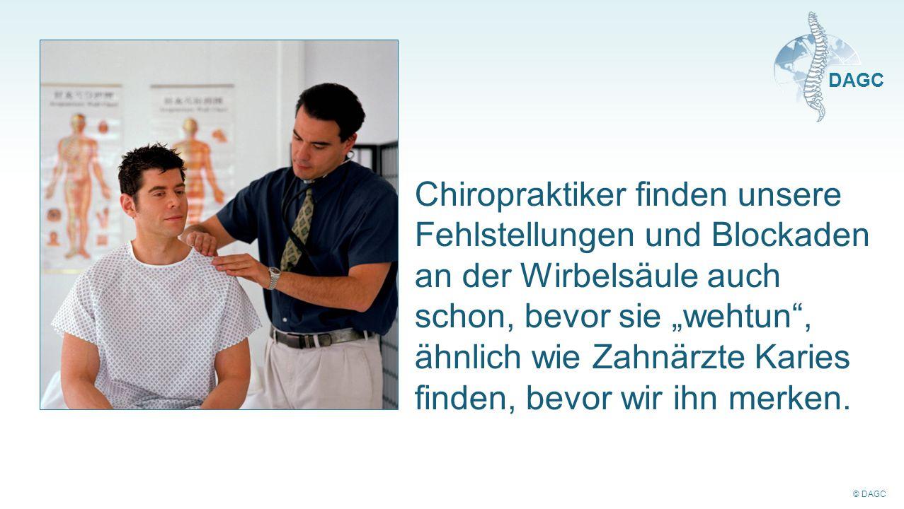 """© DAGC DAGC Chiropraktiker finden unsere Fehlstellungen und Blockaden an der Wirbelsäule auch schon, bevor sie """"wehtun"""", ähnlich wie Zahnärzte Karies"""