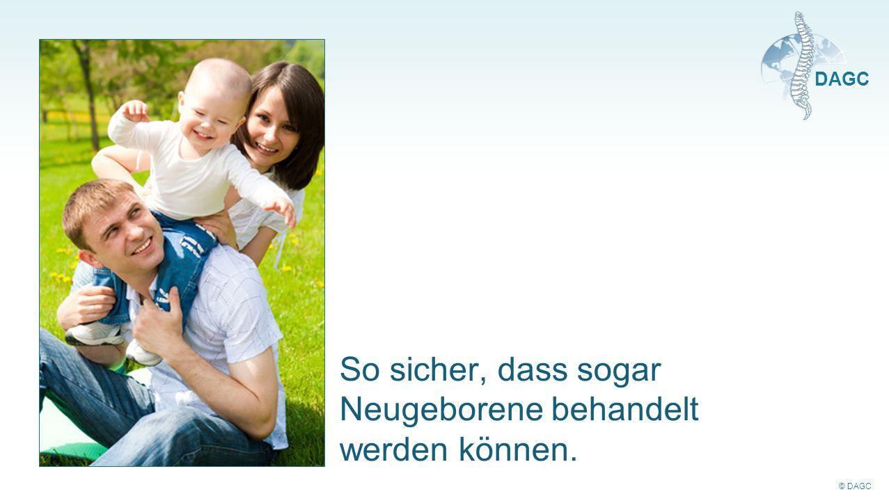 © DAGC DAGC So sicher, dass sogar Neugeborene behandelt werden können.