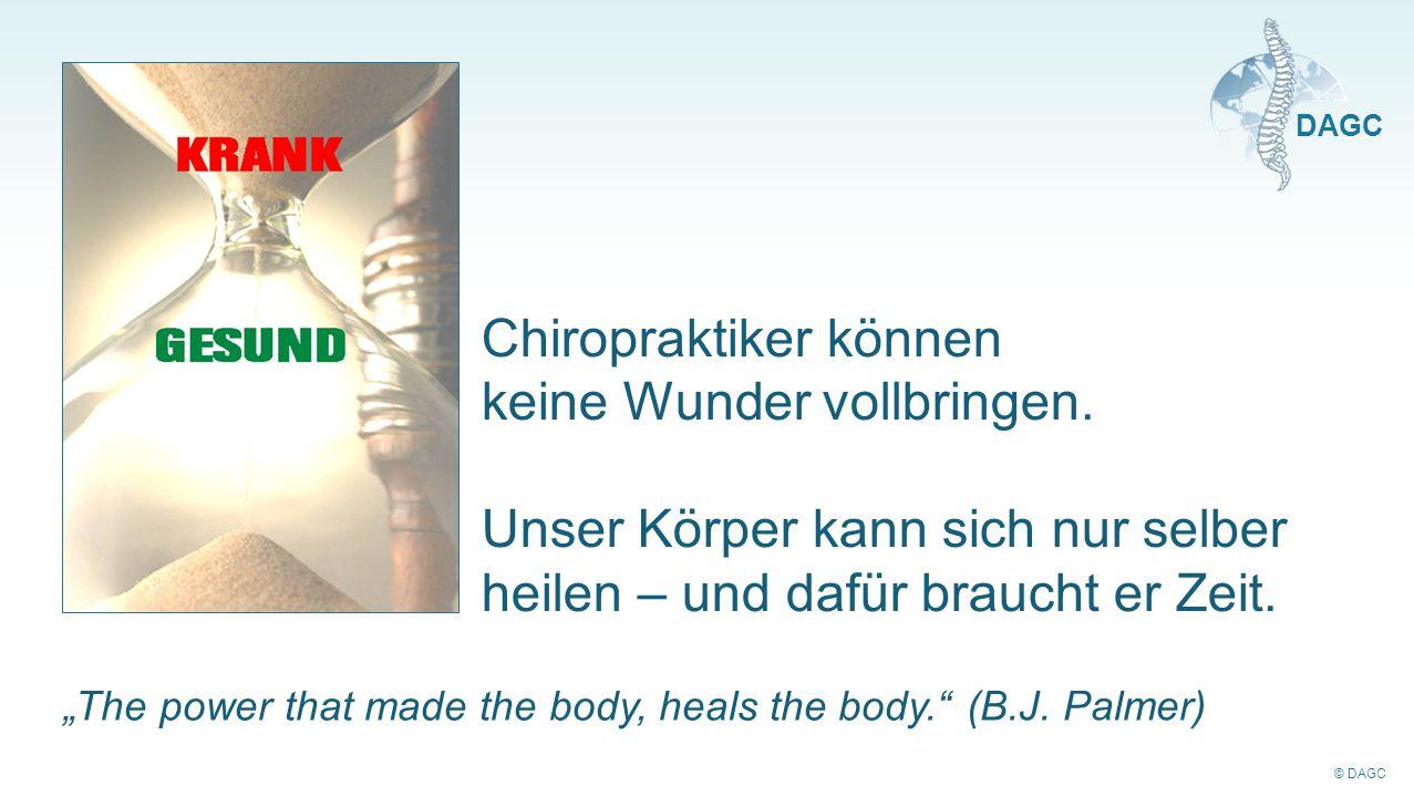 """© DAGC DAGC Chiropraktiker können keine Wunder vollbringen. Unser Körper kann sich nur selber heilen – und dafür braucht er Zeit. """"The power that made"""