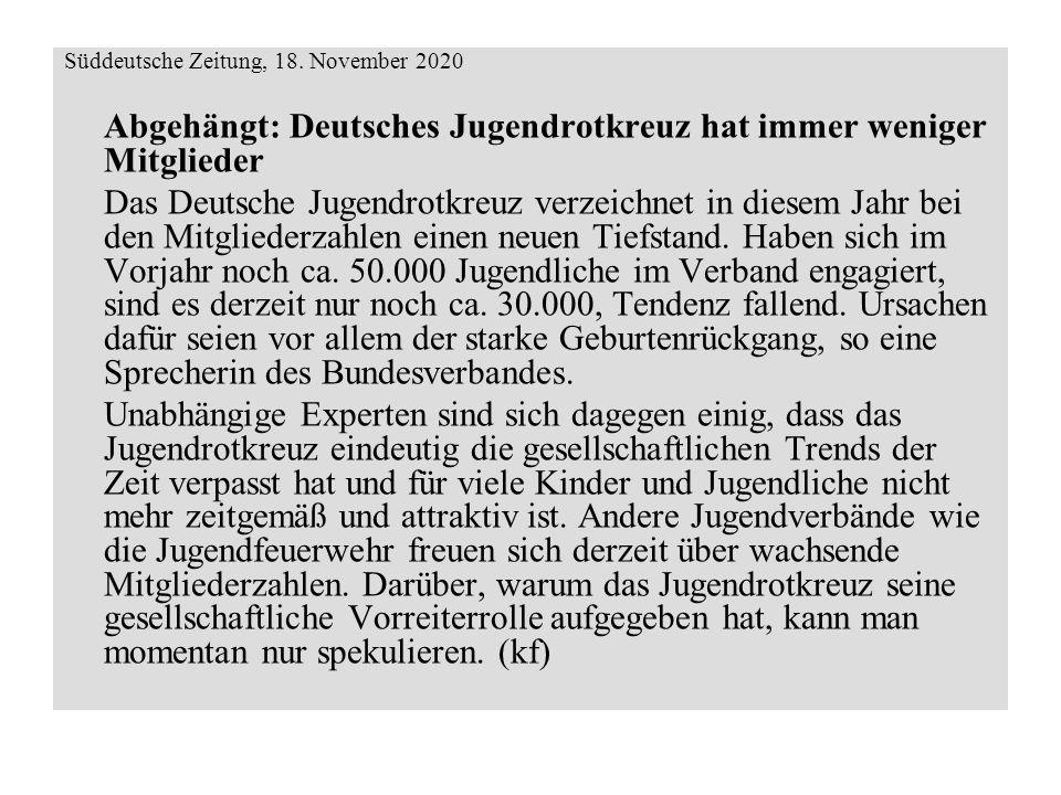 Süddeutsche Zeitung, 18. November 2020 Abgehängt: Deutsches Jugendrotkreuz hat immer weniger Mitglieder Das Deutsche Jugendrotkreuz verzeichnet in die