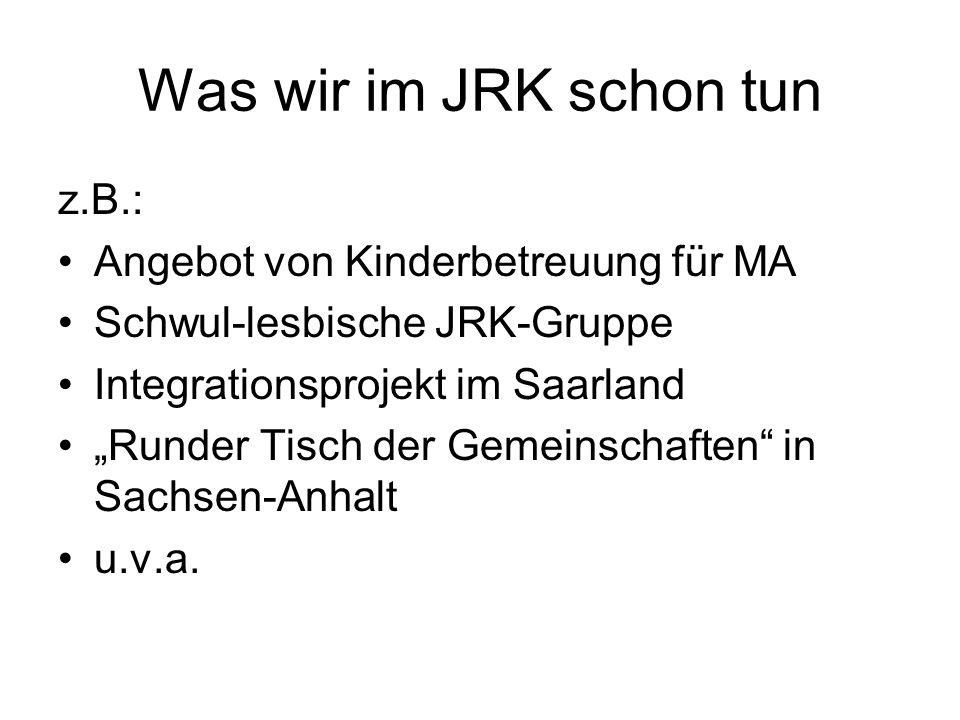 """Was wir im JRK schon tun z.B.: Angebot von Kinderbetreuung für MA Schwul-lesbische JRK-Gruppe Integrationsprojekt im Saarland """"Runder Tisch der Gemein"""