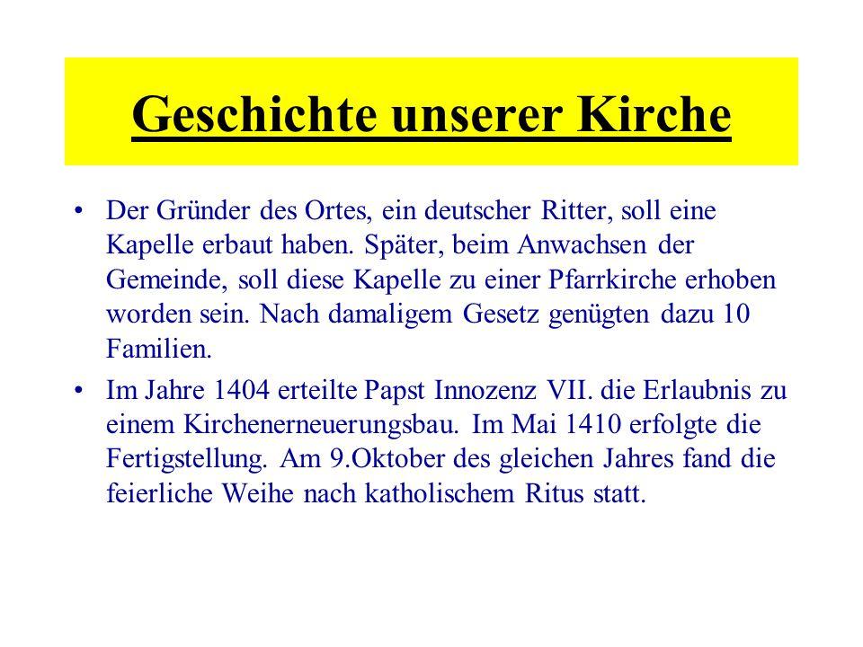 Der Gründer des Ortes, ein deutscher Ritter, soll eine Kapelle erbaut haben. Später, beim Anwachsen der Gemeinde, soll diese Kapelle zu einer Pfarrkir