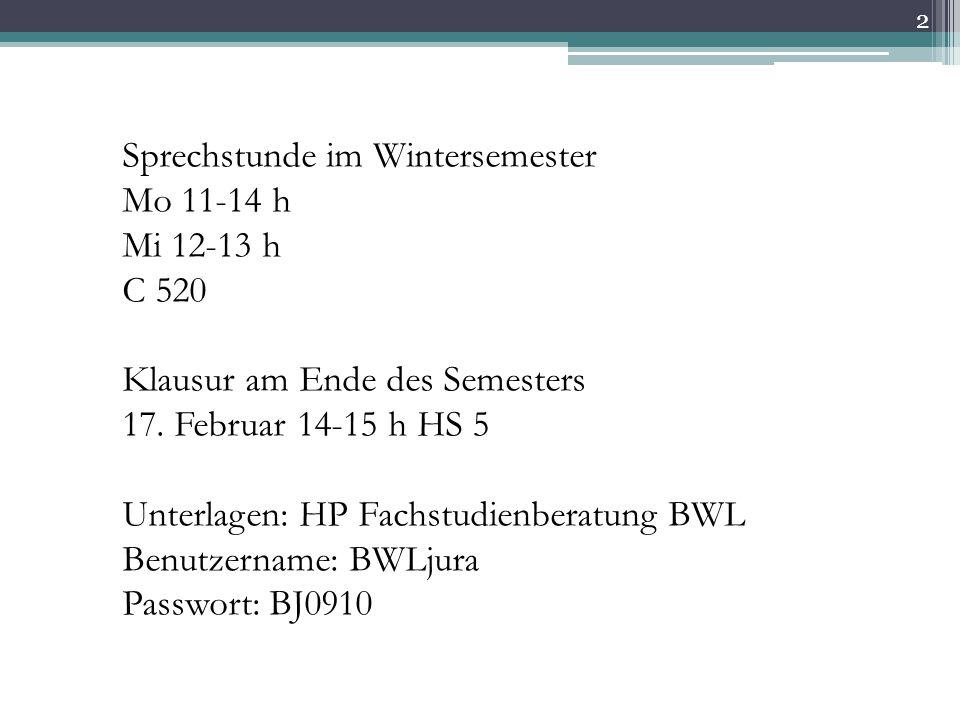2 Sprechstunde im Wintersemester Mo 11-14 h Mi 12-13 h C 520 Klausur am Ende des Semesters 17.