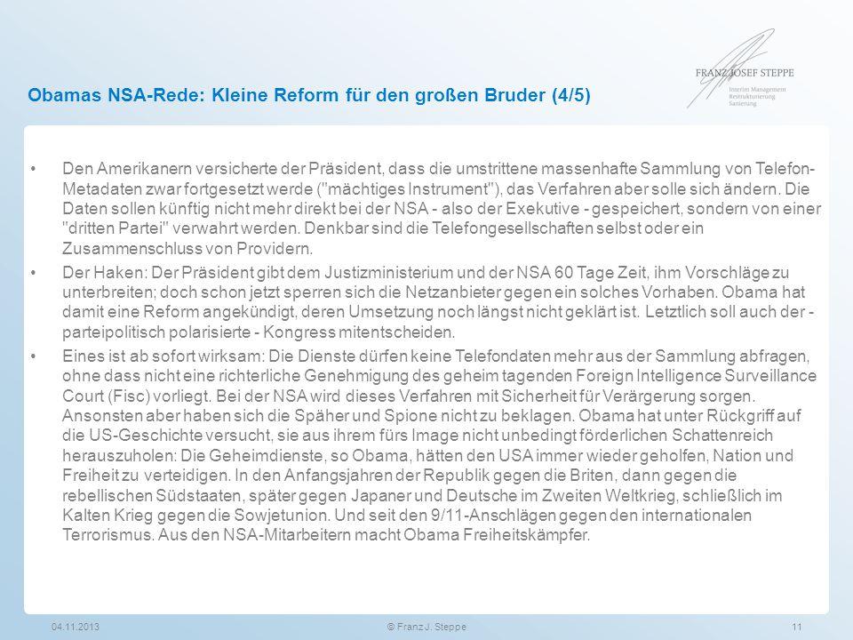Obamas NSA-Rede: Kleine Reform für den großen Bruder (4/5) 04.11.2013© Franz J. Steppe11 Den Amerikanern versicherte der Präsident, dass die umstritte
