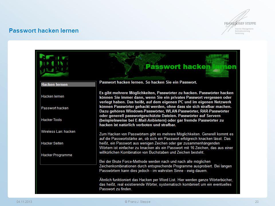 Passwort hacken lernen 04.11.201320© Franz J. Steppe