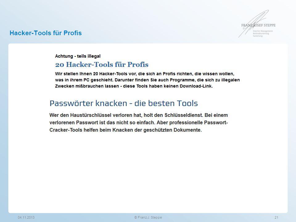 Hacker-Tools für Profis 04.11.201321© Franz J. Steppe
