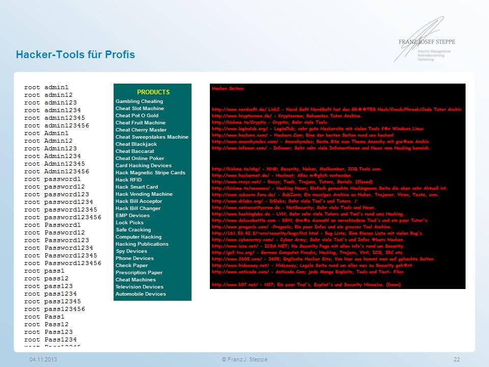 Hacker-Tools für Profis 04.11.201322© Franz J. Steppe