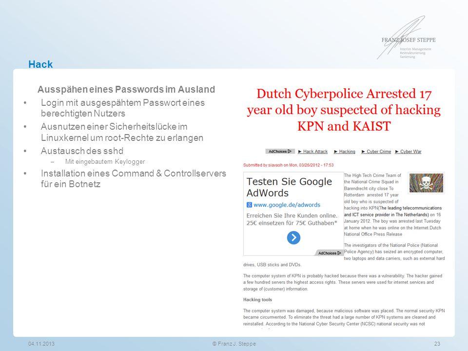 Hack Ausspähen eines Passwords im Ausland Login mit ausgespähtem Passwort eines berechtigten Nutzers Ausnutzen einer Sicherheitslücke im Linuxkernel u