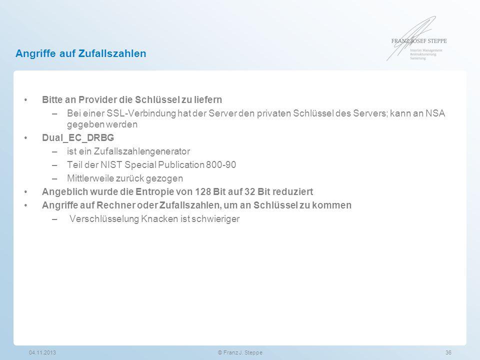 Angriffe auf Zufallszahlen Bitte an Provider die Schlüssel zu liefern –Bei einer SSL-Verbindung hat der Server den privaten Schlüssel des Servers; kan