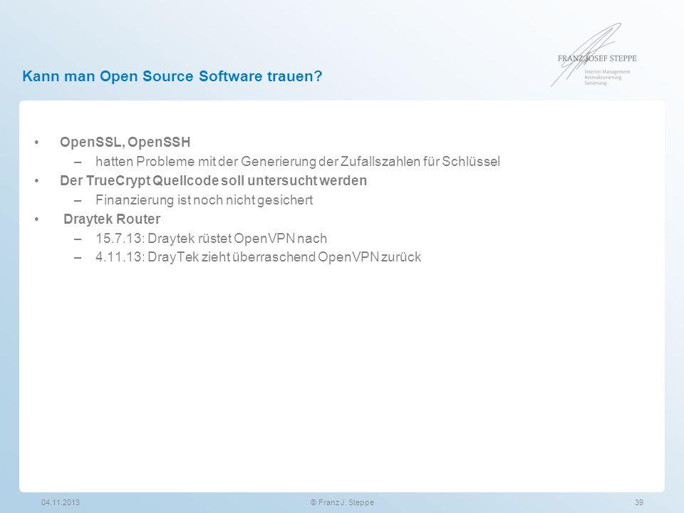 Kann man Open Source Software trauen? OpenSSL, OpenSSH –hatten Probleme mit der Generierung der Zufallszahlen für Schlüssel Der TrueCrypt Quellcode so
