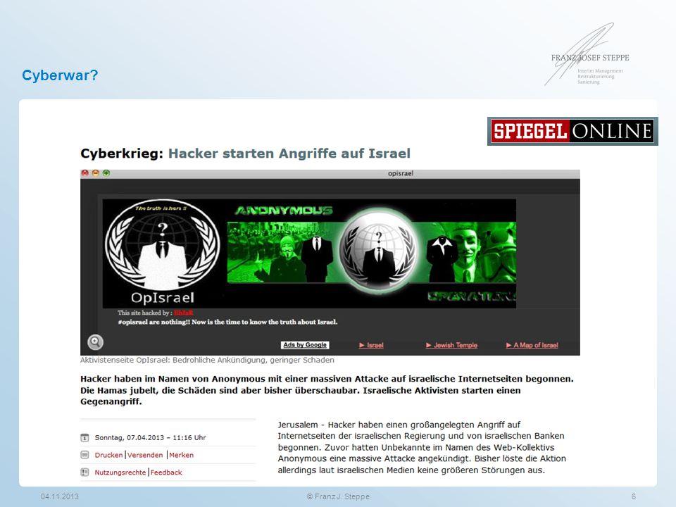 Cyberwar? 04.11.20136© Franz J. Steppe
