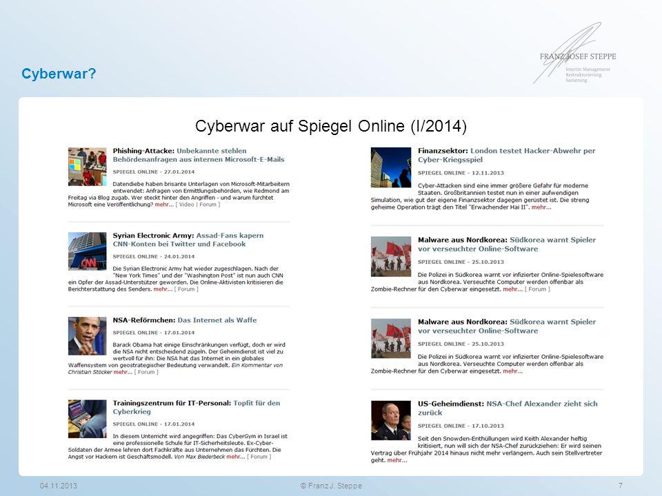 Cyberwar? 04.11.20137© Franz J. Steppe Cyberwar auf Spiegel Online (I/2014)