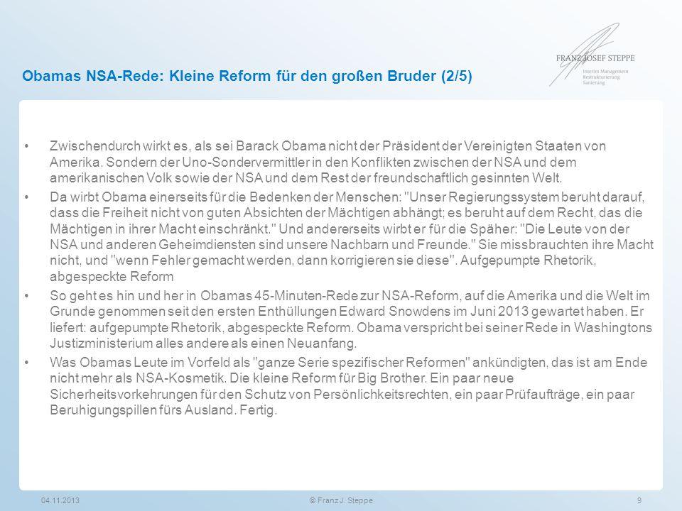 Obamas NSA-Rede: Kleine Reform für den großen Bruder (2/5) 04.11.2013© Franz J. Steppe9 Zwischendurch wirkt es, als sei Barack Obama nicht der Präside