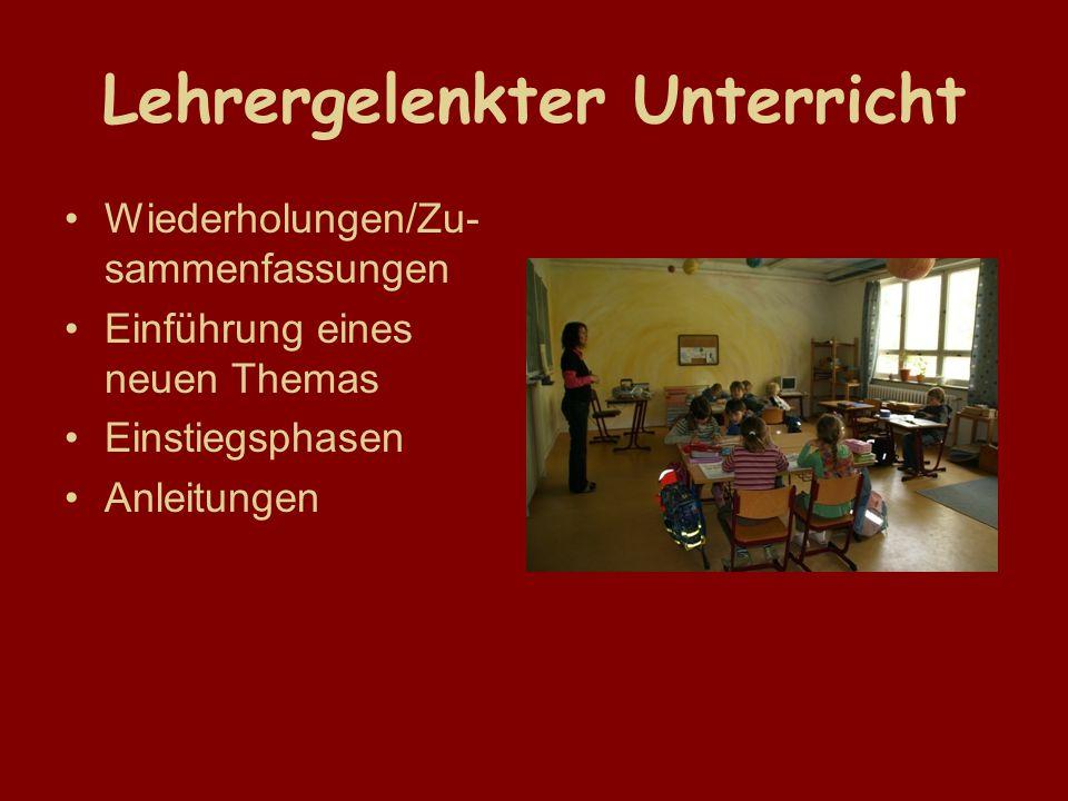 Lehrergelenkter Unterricht Wiederholungen/Zu- sammenfassungen Einführung eines neuen Themas Einstiegsphasen Anleitungen