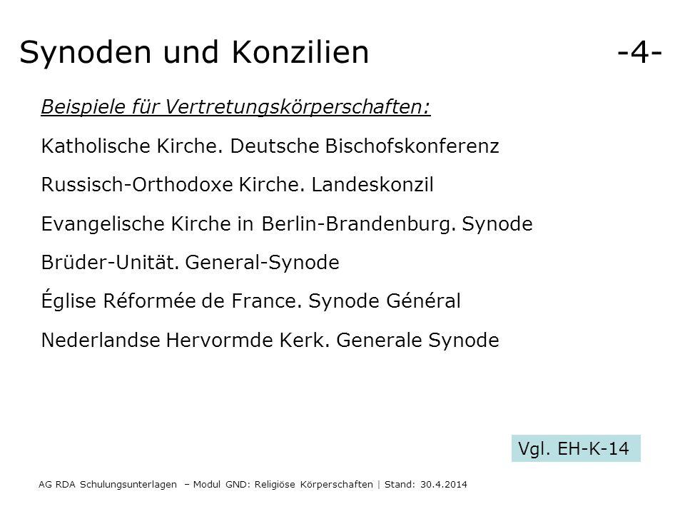 AG RDA Schulungsunterlagen – Modul GND: Religiöse Körperschaften | Stand: 30.4.2014 Beispiele für Vertretungskörperschaften: Katholische Kirche.
