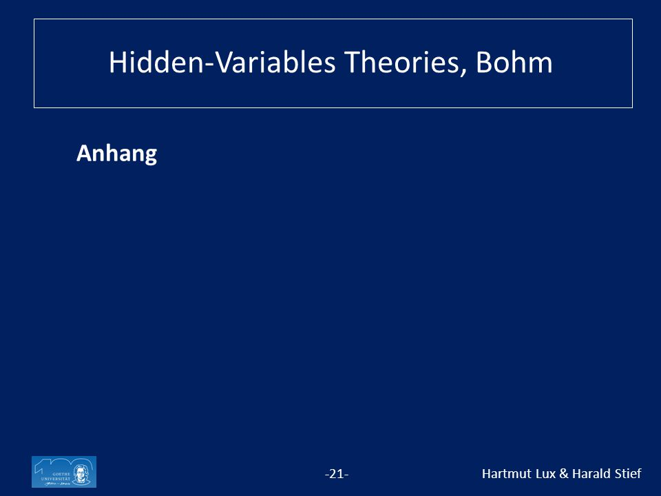 Anhang -21- Hartmut Lux & Harald Stief Hidden-Variables Theories, Bohm