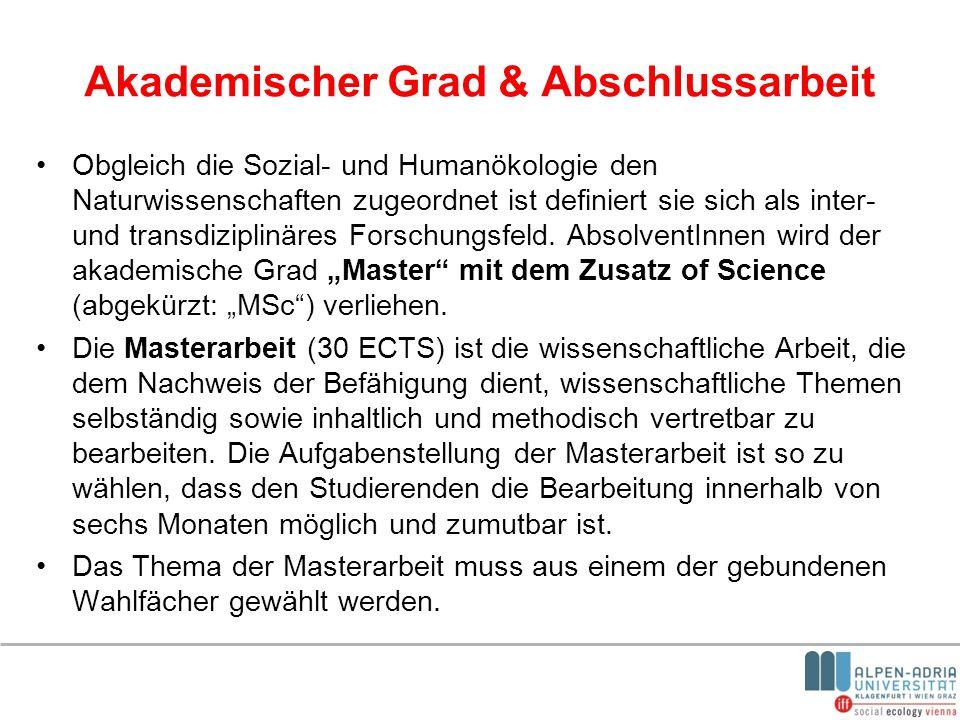 Akademischer Grad & Abschlussarbeit Obgleich die Sozial- und Humanökologie den Naturwissenschaften zugeordnet ist definiert sie sich als inter- und tr