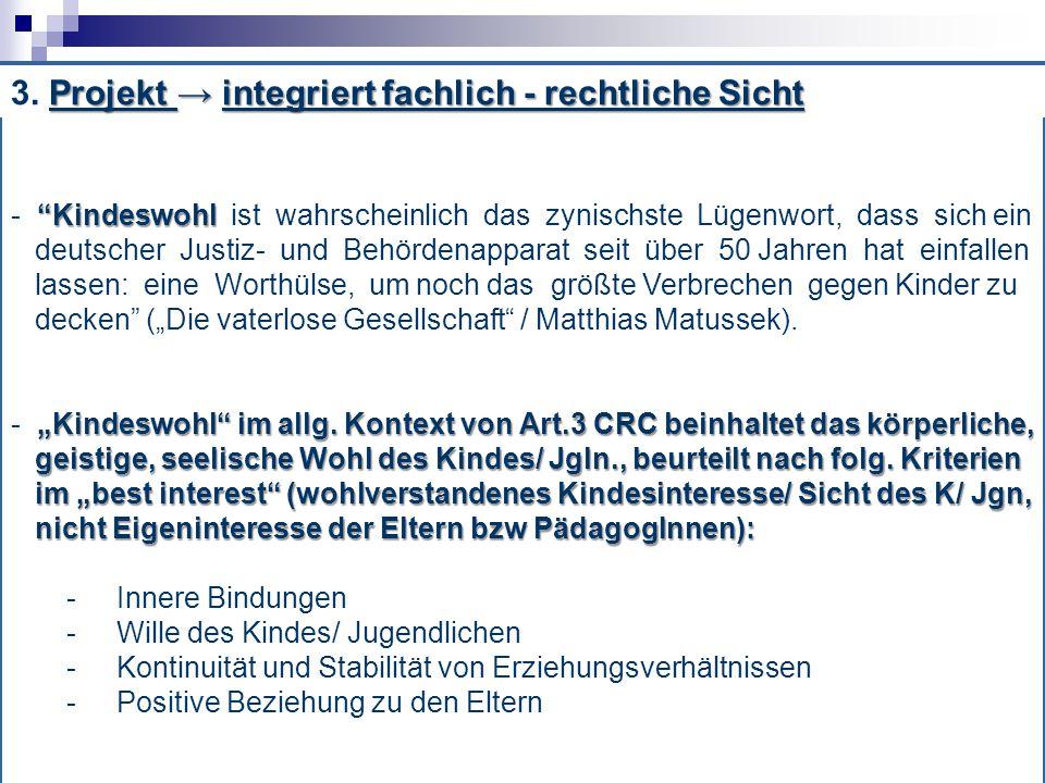 """Projekt → integriert fachlich - rechtliche Sicht 3. Projekt → integriert fachlich - rechtliche Sicht """"Kindeswohl - """"Kindeswohl ist wahrscheinlich das"""