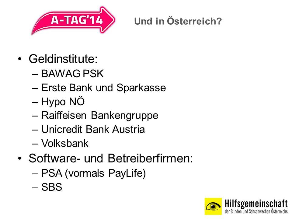 Geldinstitute: –BAWAG PSK –Erste Bank und Sparkasse –Hypo NÖ –Raiffeisen Bankengruppe –Unicredit Bank Austria –Volksbank Software- und Betreiberfirmen: –PSA (vormals PayLife) –SBS Und in Österreich?