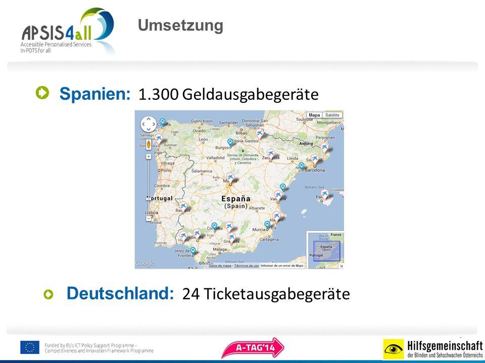 Umsetzung Spanien: 1.300 Geldausgabegeräte Deutschland: 24 Ticketausgabegeräte