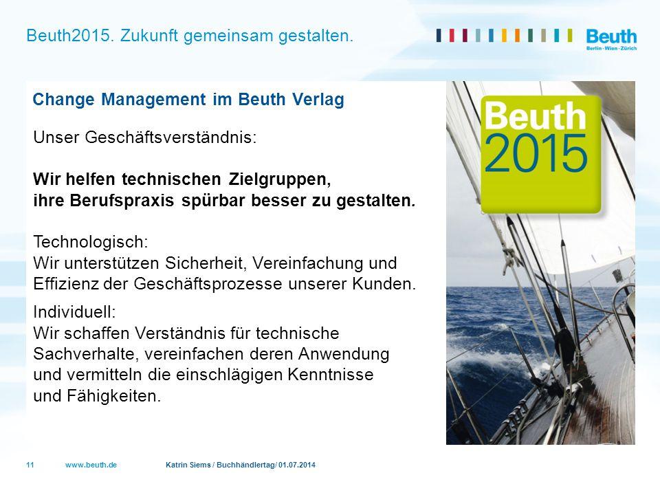 www.beuth.de Katrin Siems / Buchhändlertag/ 01.07.2014 Beuth2015. Zukunft gemeinsam gestalten. Change Management im Beuth Verlag Unser Geschäftsverstä