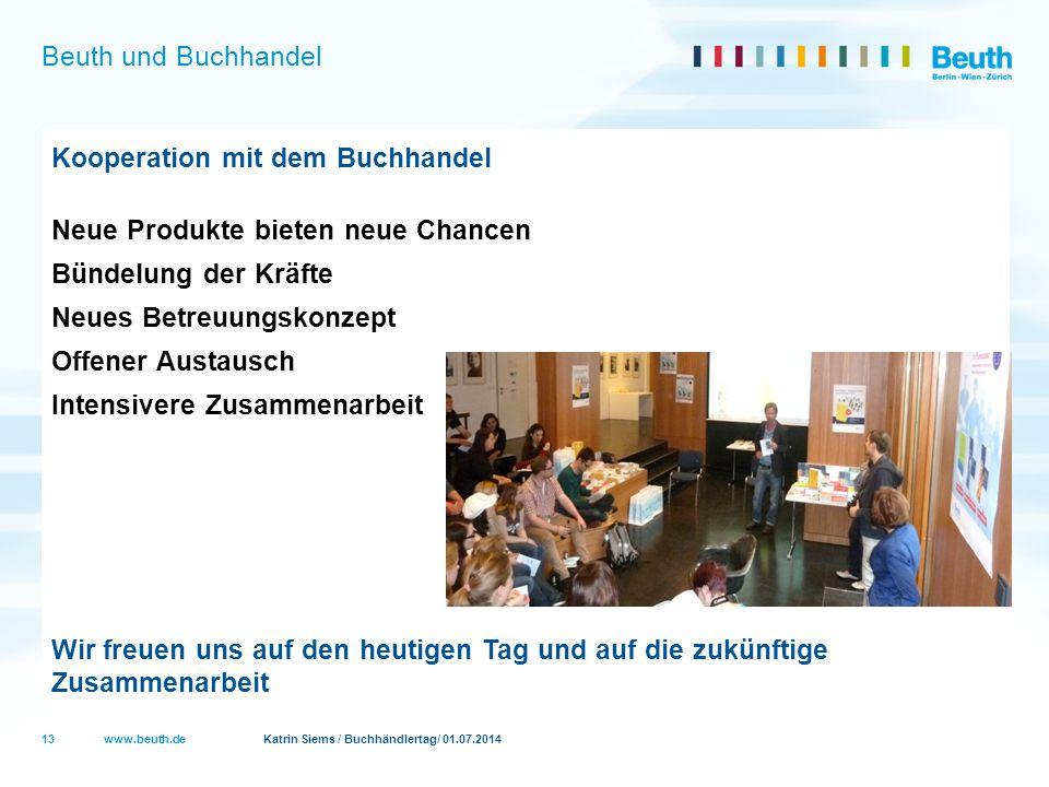 www.beuth.de Katrin Siems / Buchhändlertag/ 01.07.2014 Beuth und Buchhandel Kooperation mit dem Buchhandel Neue Produkte bieten neue Chancen Bündelung